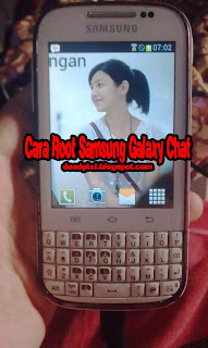 Cara Root Samsung Galaxy Chat B5330 Tanpa Pc