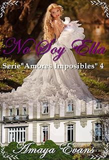 No Soy Ella (Amores Imposibles 4)- Amaya Evans