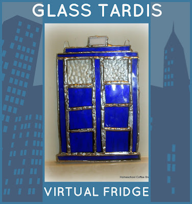 Glass TARDIS (Regenerated) on the Virtual Refrigerator art link-up hosted by Homeschool Coffee Break @ kympossibleblog.blogspot.com