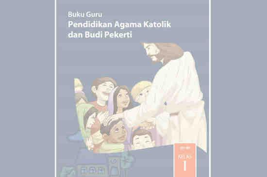 Buku Teks Pelajaran untuk digunakan Guru dan Siswa Mata Pelajaran Agama Katolik Buku Agama Katolik Kelas 1 SD/MI Kurikulum 2013 Revisi 2017