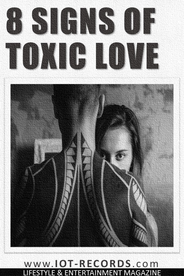 8 Signs Of Toxic Love