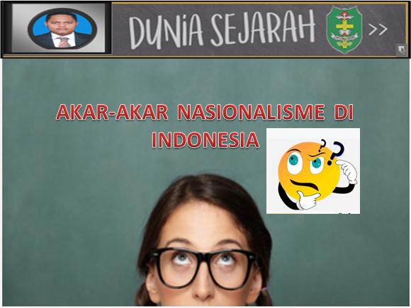 akar-akar nasionalisme di indonesia