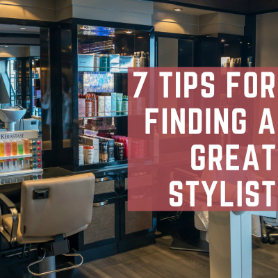 7 Tips for Finding a Great Stylist header image