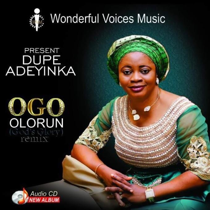 Ep Album: OGO - OLORUN [God's Glory Remix) - Dupe Adeyinka