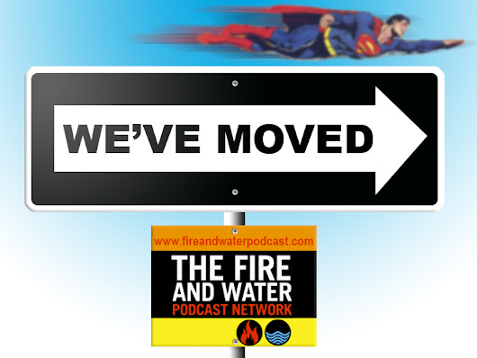 Super Mates Has Moved to Fire and Water Podcast Network!