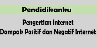 Pengertian Internet, Dampak Internet Lengkap