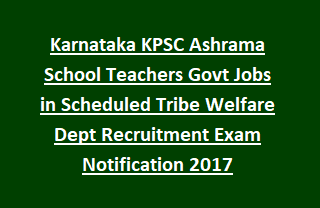 Karnataka KPSC Ashrama School Teachers Govt Jobs in Scheduled Tribe Welfare Dept Recruitment Exam Notification 2017