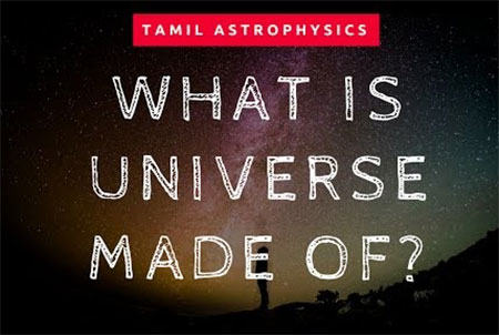 What is Universe made of? | Tamil Astrophysics E1