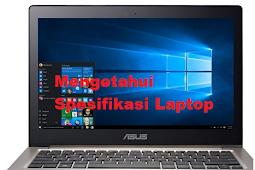 Begini Cara Mengetahui Spesifikasi Laptop Secara Manual yang Anti Ribet