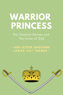 Warrior Princess: The Christian Women and the Armor of God This and other FREE Themes for Ladies' Day or Ladies' Retreats