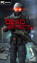 edf16f4ebf5bbbe69e0b385176cc099e - Dead Effect 2 v190401.1357 + 2 DLCs