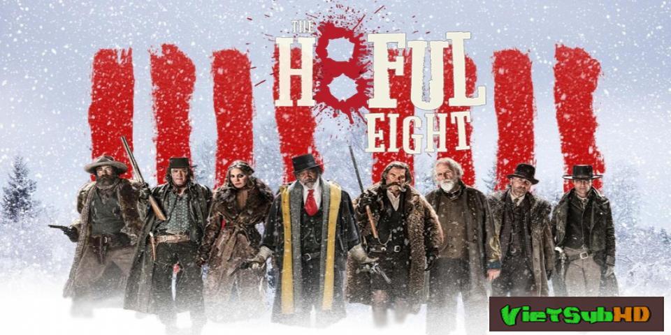 Phim Tám Hận Thù VietSub HD | The Hateful Eight 2015