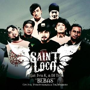 Saint Loco - Bebas (Feat. Iwa K & DJ Tius)