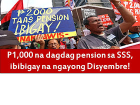 This would be an early good news and a Christmas gift to all pensioner of Social Security System (SSS).  Retired member of SSS will receive this December the P1,000 increase in their monthly pension.