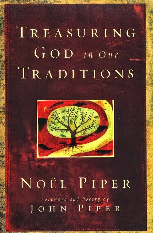 Noël Piper-Treasuring God In Our Traditions-