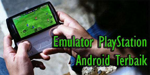 Emulator PlayStation Android Terbaik