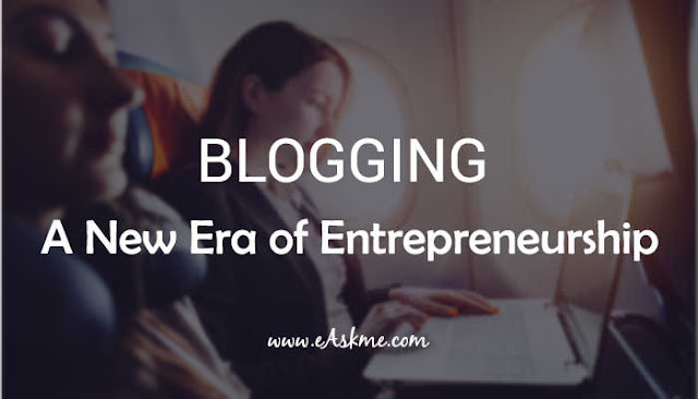 Blogging : A New Era of Entrepreneurship: eAskme