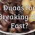 Duaas for Breaking Fast