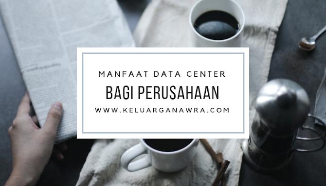 Ketahui Manfaat Menggunakan Data Center bagi Perusahaan