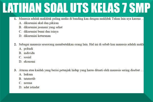 Kumpulan Latihan Soal UTS Kelas 7 SMP/MTs Semester 1/2