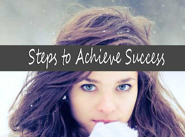 How to Be Successful in Life - 7 Steps to Achieve Success