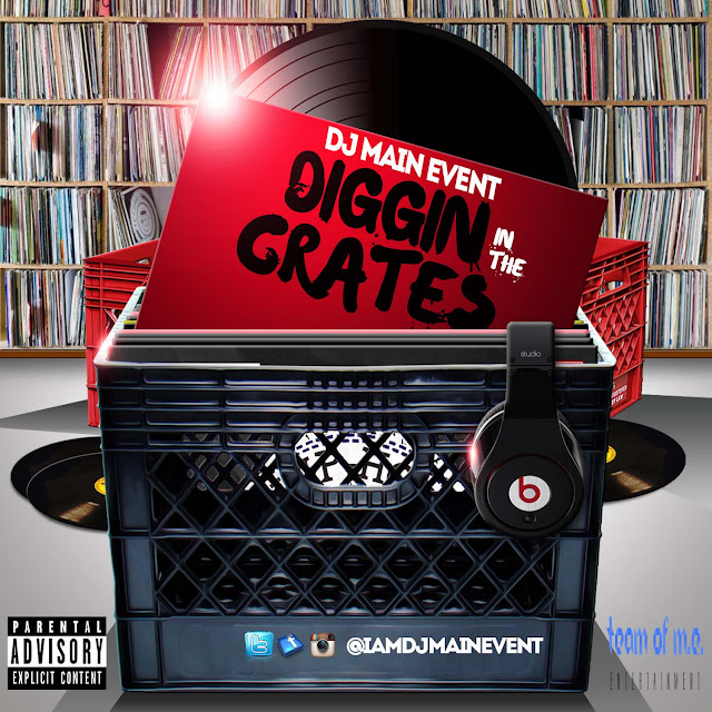 Diggin In The Crates; DJ Main Event; DjMainEvent; DJ MainEvent; IAmDjMainEvent