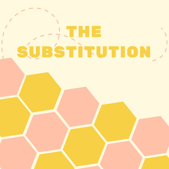 the substitution