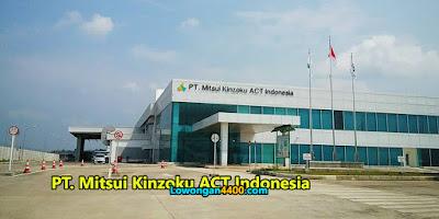 Lowongan Kerja PT. Mitsui Kinzoku Act Indonesia Suryacipta Karawang