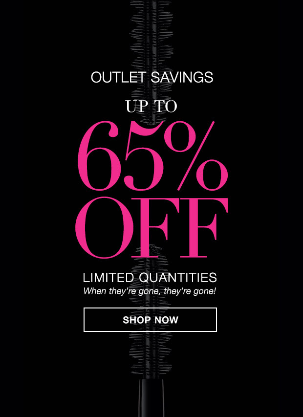 Outlet Savings UP TO 65% OFF. LIMITED QUANTITIES. When They're gone. they're gone! Shop Outlet >>>