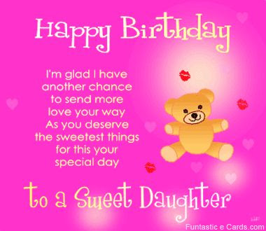 Happy Birthday wishes quotes for daughter: i am glad i have to send more