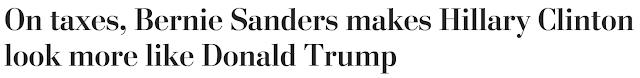 """On taxes, Bernie Sanders makes Hillary Clinton look more like Donald Trump"""