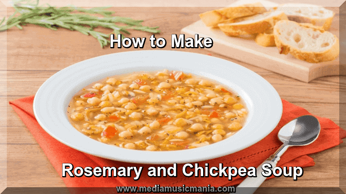How to Make Rosemary and Chickpea Soup