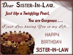 Happy Birthday wishes for sister in law: i just love having you in my life