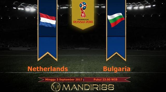 Prediksi Bola : Netherlands Vs Bulgaria , Minggu 03 September 2017 Pukul 23.00 WIB