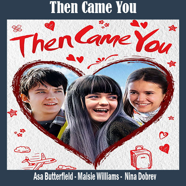 Then Came You, Film Then Came You, Trailer Then Came You, Review Then Came You, Download Poster Then Came You