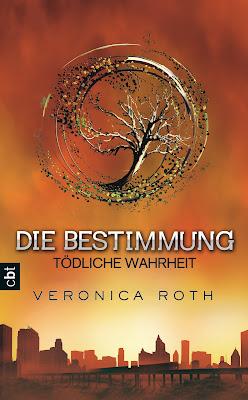 """""""Die Bestimmung - Tödliche Wahrheit"""" von Veronica Roth, Jugendbuch, Fantasy"""