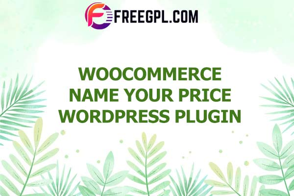 WooCommerce Name Your Price Nulled Download Free