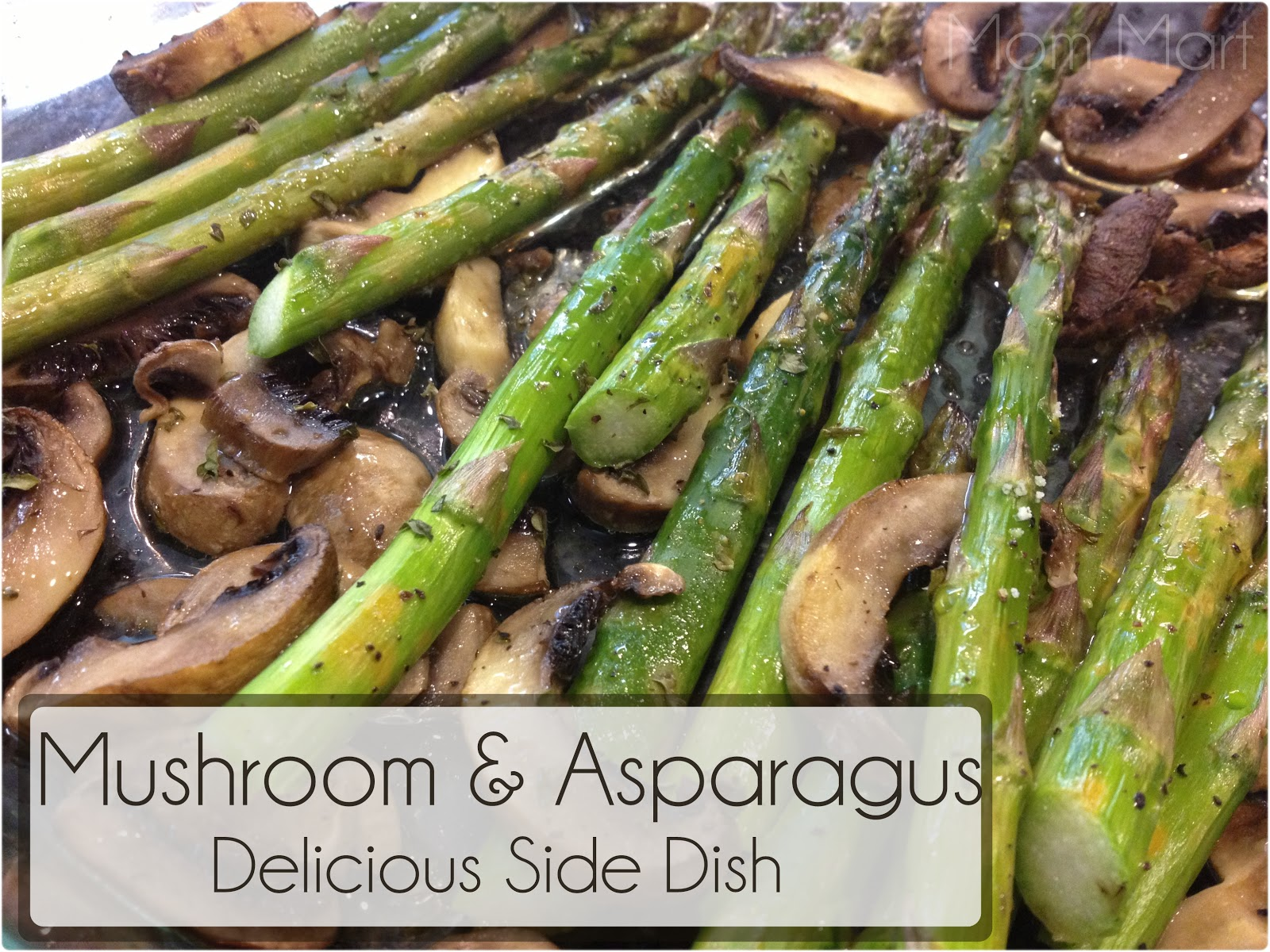 Mom Mart Mushroom And Asparagus Delicious Side Dish Recipe