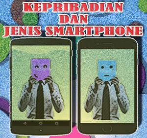 Tak Disangka, Ternyata Kepribadian Seseorang Berhubungan Dengan Jenis Smartphone yang Ia Gunakan