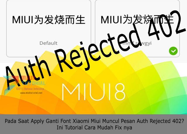 Pada Saat Apply Ganti Font Xiaomi Miui Muncul Pesan Auth Rejected 402 Ini Tutorial Cara Mudah Fix nya