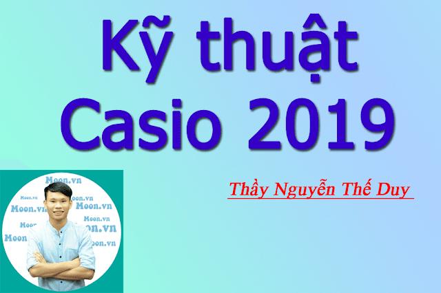 [Moon] Kỹ thuật sử dụng máy tính Casio 2019 - thầy Nguyễn Thế Duy