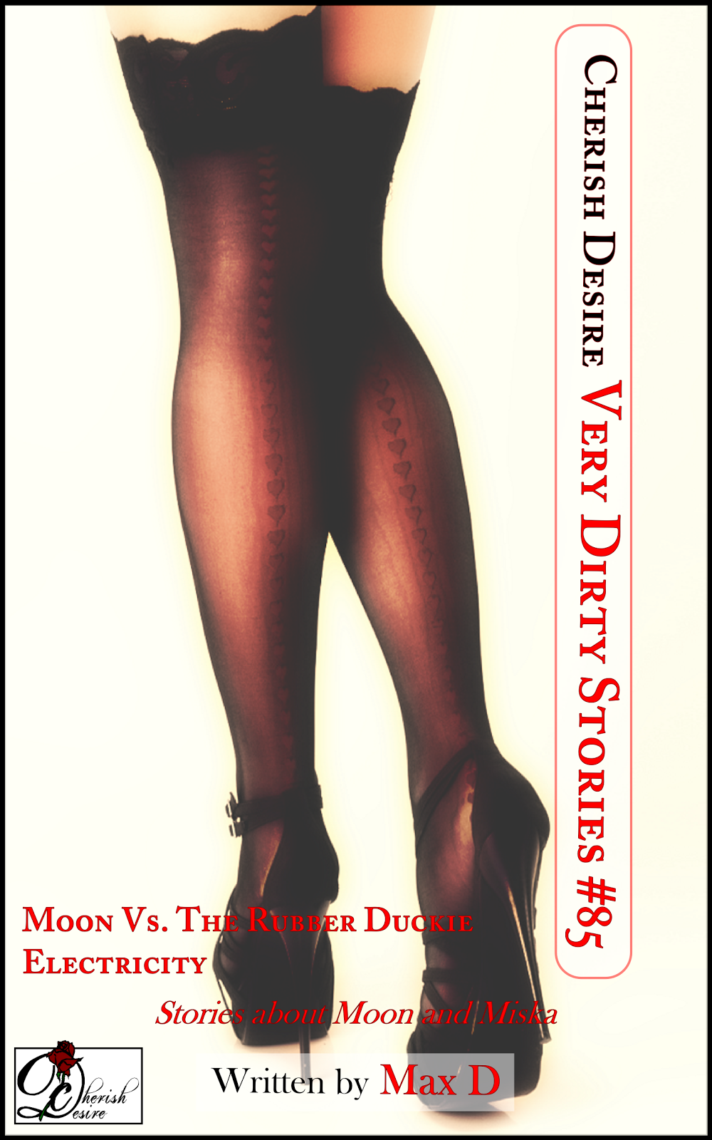 Cherish Desire: Very Dirty Stories #85, Max D, erotica