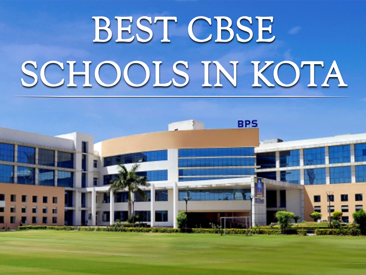 5 Best CBSE Schools in Kota, Rajasthan