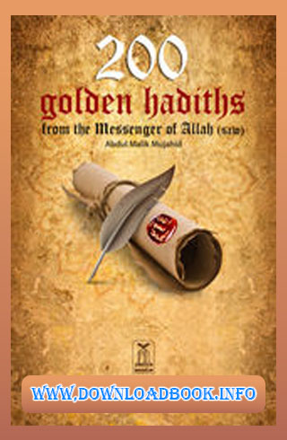 200 Golden Hadiths from the Messenger of Allah PDF Book Free Download, complete hadith collection pdf,hadith pdf,200 Golden Hadiths from the Messenger of Allah,200 Golden Hadiths,200 Golden Hadiths from the Messenger of Allah Free Download
