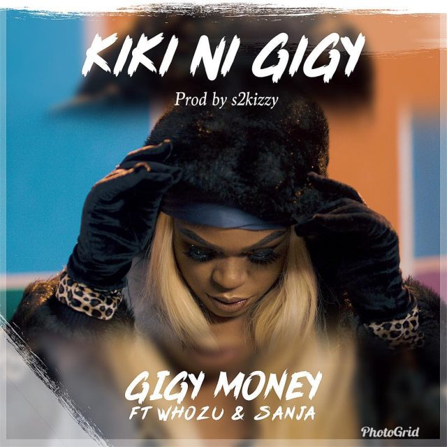 Mp3 Download | Gigy Money Ft Whozu & Sanja – Kiki Ni Gigy  | [Official Song Audio]-Enjoy......
