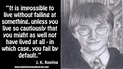 "J. K. Rowling Inspirational Quotes To Live By: ""It is impossible to live without failing at something, unless you live so cautiously that you might as well not have lived at all - in which case, you fail by default."""
