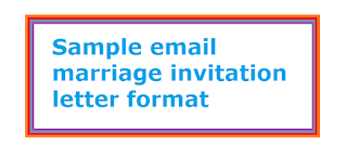 Sample email marriage invitation letter format letter formats and i am very much pleased to inform you that i am going to get married i invite you all and your family for my wedding occasion on write the spiritdancerdesigns Gallery