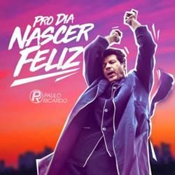 Pro Dia Nascer Feliz - Paulo Ricardo part. Selva