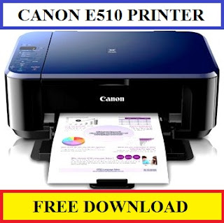 Canon PIXMA e510, Free Download Driver For Windows 8/7/Vista/Xp/Mac Os / Macintosh/Linux