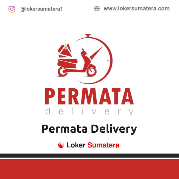 Lowongan Kerja Pekanbaru, Permata Delivery Juli 2021